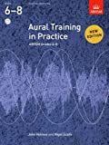 Aural Training in Practice, ABRSM Grades 6-8, with 3 CDs: New edition