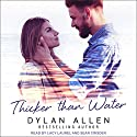 Thicker Than Water Hörbuch von Dylan Allen Gesprochen von: Sean Crisden, Lacy Laurel