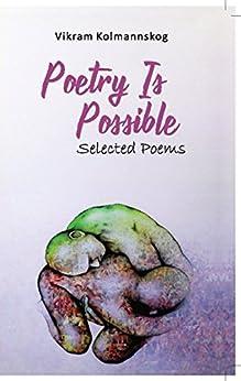 Poetry is possible by [Kolmannskog, Vikram ]