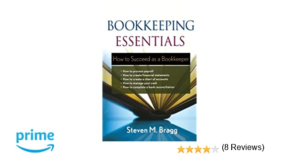 Amazon bookkeeping essentials how to succeed as a bookkeeper amazon bookkeeping essentials how to succeed as a bookkeeper 9780470882559 steven m bragg books fandeluxe Choice Image