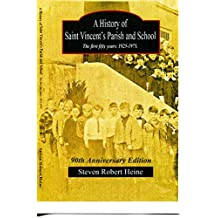 A History of Saint Vincent's Parish and School: The first 50 plus years.