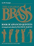 img - for The Canadian Brass Book of Advanced Quintets: 1st Trumpet book / textbook / text book