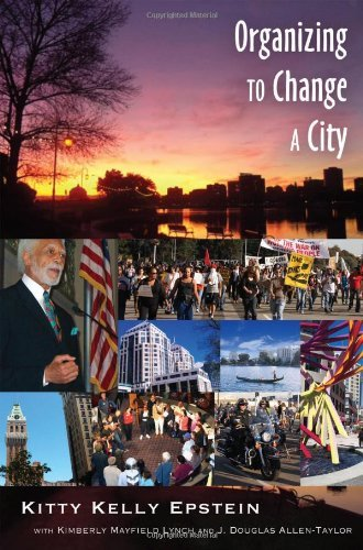 Organizing to Change a City: In collaboration with Kimberly Mayfield Lynch and J. Douglas Allen-Taylor by Epstein Kitty Kelly (2012-08-30) Paperback