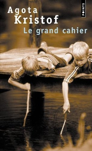 Le Grand Cahier (French Edition) by Agota Kristof (1986-01-01)