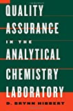 Quality Assurance in the Analytical Chemistry Laboratory, Hibbert, D. Brynn, 0195162129