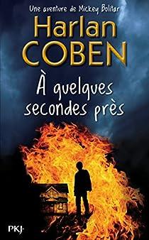À quelques secondes près par Coben
