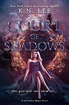 Court of Shadows: A Reverse Harem Epic Dragon Fantasy (Forbidden Magic Book 1) by [Lee, K.N.]