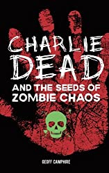 CHARLIE DEAD and the Seeds of Zombie Chaos (Volume 2)