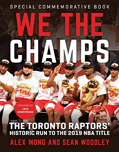 We The Champs: The Toronto Raptors' Historic Run to the 2019 NBA - Basketball Champs State