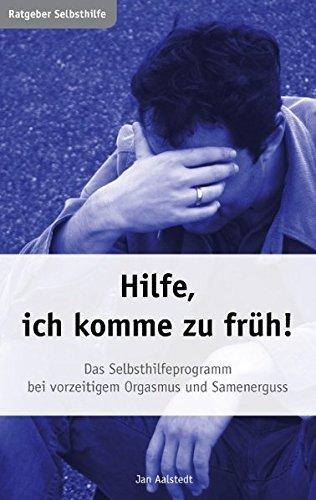 Hilfe, ich komme zu früh! Das Selbsthilfeprogramm bei vorzeitigem Orgasmus und Samenerguss Taschenbuch – 23. Oktober 2007 Jan Aalstedt Books on Demand 3833447648 Partnerschaft