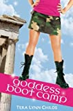 Goddess Boot Camp (Oh. My. Gods.) by Childs, Tera Lynn (2009) Hardcover