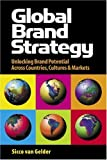 Global Brand Strategy, Sicco van Gelder, 0749440236
