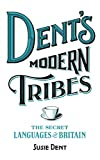 img - for Dent's Modern Tribes: The Secret Languages of Britain book / textbook / text book
