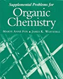 Supplemental Problems to Organic Chemistry, Fox, Marye Anne and Whitesell, James K., 0867209127