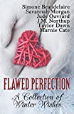 Flawed Perfection: A Collection of Winter Wishes
