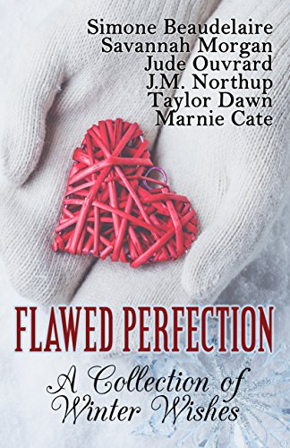 Flawed Perfection: A Collection of Winter Wishes by [Ouvrard, Jude, Beaudelaire, Simone, Northup, Julie, Morgan, Savannah, Dawn, Taylor, Cate, Marnie]