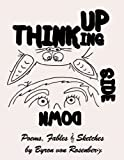 Thinking Upside Down, Byron von Rosenberg, 0975985825
