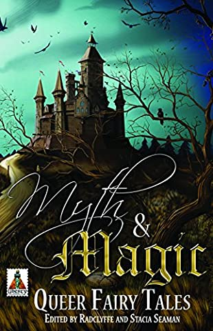 Myth and Magic: Queer Fairy Tales (Myth And Magic Queer Fairy Tales)