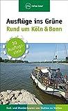 Ausflüge ins Grüne – Rund um Köln & Bonn