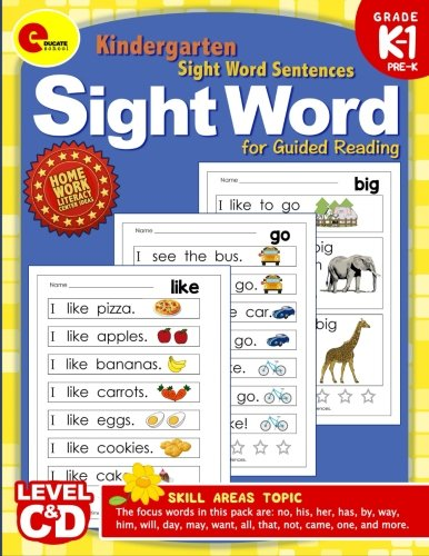 Sight Word Sentences: Levels A and B Guided Reading for Pre Kindergarten, Kindergarten Sight Word Sentences (Sight Word Educate School) (Volume 4)