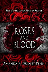 Roses and Blood (The Roses and Blood Series Book 1)