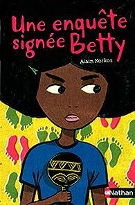 Une enquête signée Betty par Alain Korkos
