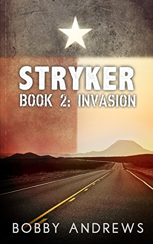Stryker - Book Two: Invasion by [Andrews, Bobby]