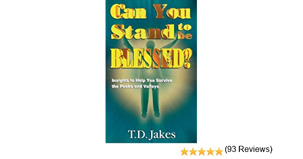 Can you stand to be blessed t d jakes 9781560438014 amazon can you stand to be blessed t d jakes 9781560438014 amazon books fandeluxe Images