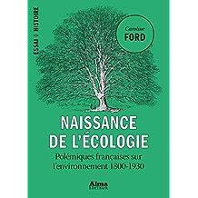 Naissance de l'écologie (Essai Histoire) (French Edition)