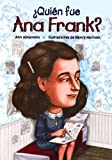 Quien fue Ana Frank? / Who Was Anne Frank? (Spanish Edition) (Quien Fue...? / Who Was...?)