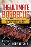 The Ultimate Barbecue: 50 Smoking Meat Recipes To Impact The Smoky Flavor To Your Meal (Rory's Meat Kitchen)