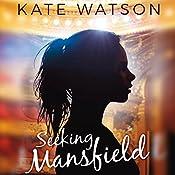 Seeking Mansfield | Kate Watson