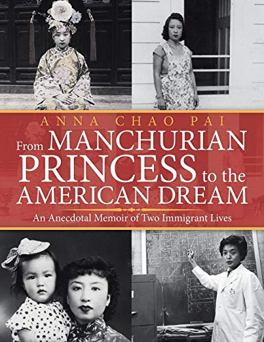 From Manchurian Princess to the American Dream: An Anecdotal Memoir of Two Immigrant Lives
