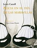 Alicia en el Pais de las Maravillas, Lewis Carroll, 8492683082