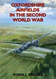 img - for Oxfordshire Airfields in the Second World War (British Airfields in the Second World War) book / textbook / text book