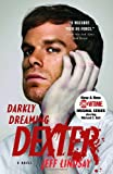 Darkly Dreaming Dexter, Jeff Lindsay, 0307277887