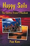 img - for Happy Sails: The Carefree Cruiser's Handbook by Pamela Kane (2004-03-31) book / textbook / text book