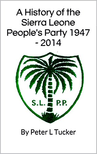 A History of the Sierra Leone People's Party: By Peter L Tucker