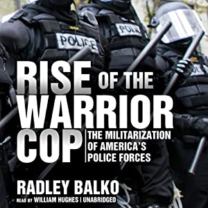 Rise of the Warrior Cop Audiobook