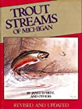 Trout Streams of Michigan, Janet Mehl, 0933112386