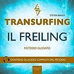 Transurfing. Il Freiling | Steven Bailey