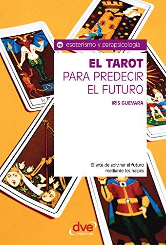 Amazon.com: El tarot para predecir el futuro. El arte de ...