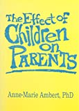 img - for Effects Of Children on Parents (Haworth Marriage & the Family) book / textbook / text book