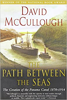image for The Path Between the Seas: The Creation of the Panama Canal, 1870-1914