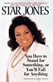 You Have to Stand for Something, or You'll for Anything, Star Jones, 0553762133