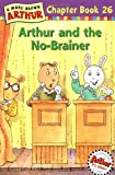 Arthur and the No-Brainer: A Marc Brown Arthur Chapter Book 26 (Marc Brown Arthur Chapter Books)