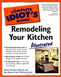 img - for The Complete Idiot's Guide to Remodeling your Kitchen Illustrated by Gloria Graham Brunk (2003-12-02) book / textbook / text book