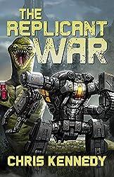 The Replicant War (Worlds at War Saga Book 1)