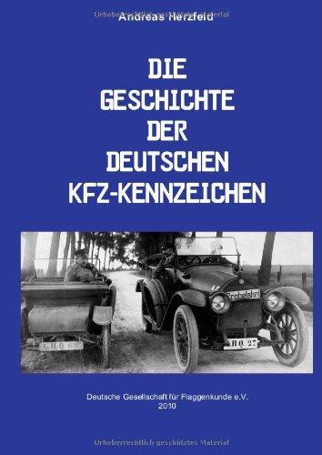 Beiträge zur deutschen Automobilgeschichte / Die Geschichte der deutschen Kfz-Kennzeichen