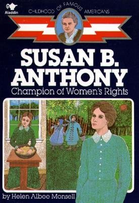 [ Susan B. Anthony: Champion of Women's Rights[ SUSAN B. ANTHONY: CHAMPION OF WOMEN'S RIGHTS ] By Monsell, Helen Albee ( Author )Oct-31-1986 Paperback